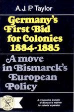 Germany's First Bid for Colonies, 1884-1885; a Move in Bisma