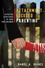 Attachment-Focused Parenting