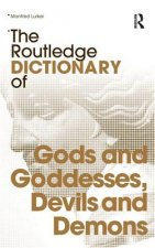 Routledge Dictionary of Gods, Goddesses, Devils and Demons