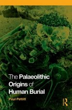 Palaeolithic Origins of Human Burial