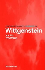 Routledge Philosophy Guidebook to Wittgenstein and the Tract