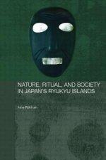 Nature, Ritual, and Society in Japan's Ryukyu Islands