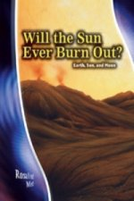 Will the Sun Ever Burn Out? Earth, Sun and Moon