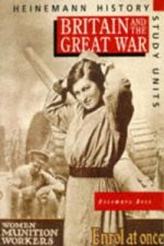 Heinemann History Study Units: Student Book.  Britain and the Great War