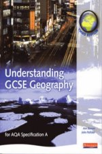 Understanding GCSE Geography: for AQA Specification A