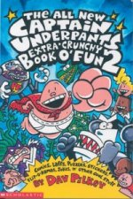 Captain Underpants Extra-Crunchy Book O'Fun 2