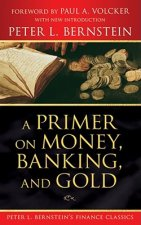 Primer on Money, Banking, and Gold