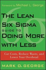 Lean Six Sigma Guide to Doing More With Less