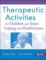 Therapeutic Activities for Children and Teens Coping with He