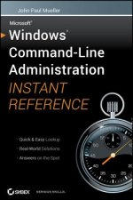 Windows Command-Line Administration Instant Reference
