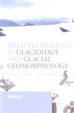 Field Techniques in Glaciology and Glacial Geomorphology