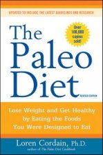 Paleo Diet: Lose Weight and Get Healthy by Eating the Foods You Were Designed to Eat ( Revised)