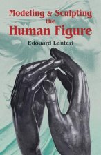 Modelling and Sculpting the Human Figure