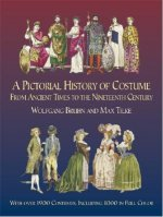 Pictorial History of Costume from Ancient Times to the Nineteenth Century