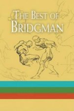 The Best of Bridgman Boxed Set: WITH 'Bridgman's Life Drawing' AND 'The Book of a Hundred Hands' AND 'Heads, Features and Faces'