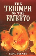 Triumph of the Embryo