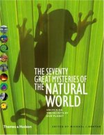 Seventy Great Mysteries of the Natural World