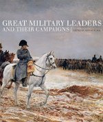 Great Military Leaders and Their Campaigns