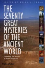Seventy Great Mysteries of the Ancient World