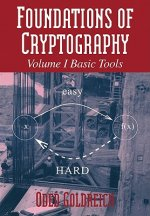 Foundations of Cryptography: Volume 1, Basic Tools