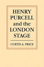 Henry Purcell and the London Stage