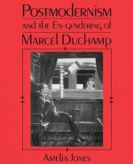 Postmodernism and the En-Gendering of Marcel Duchamp