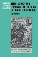 Intelligence and Espionage in the Reign of Charles II, 1660-