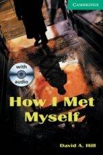 How I Met Myself Level 3 Lower Intermediate Book and Audio C