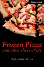 Frozen Pizza and Other Slices of Life Level 6 Advanced Book