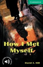 How I Met Myself Level 3