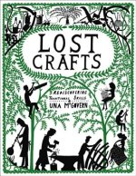 Lost Crafts: Rediscovering Traditional Skills