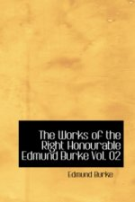 Works of the Right Honourable Edmund Burke Vol. 02