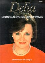 Delia's Complete Illustrated Cookery Course