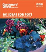 Gardeners' World - 101 Ideas for Pots