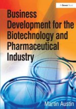Business Development for the Biotechnology and Pharmaceutica