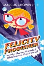 Felicity Frobisher and the Three-headed Aldebaran Dust Devil