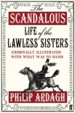 Scandalous Life of the Lawless Sisters (criminally Illustrat