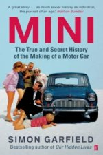 Mini: The True and Secret History of the Making of a Motor C
