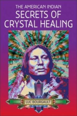 American Indian Secrets of Crystal Healing