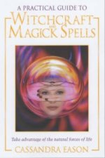 Practical Guide to Witchcraft and Magick Spells