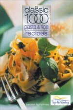 Classic 1000 Pasta and Rice Recipes