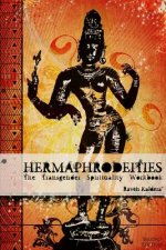 Hermaphrodeities: The Transgender Spirituality Workbook