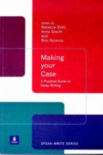 Making Your Case: A Practical Guide to Essay Writing