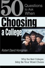 Choosing a College:Why the Best Colleges May be Your Worst C