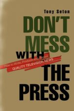 Don't Mess with the Press:How to Write, Produce and Report Q