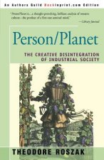 Person/Planet:the Creative Disintegration of Industrial Soci