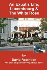 Expat's Life, Luxembourg and The White Rose