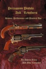 Percussion Pistols and Revolvers