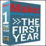 MAKE Magazine -  The First Year