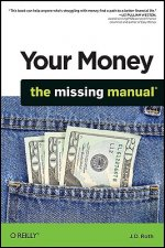 Your Money: The Missing Manual